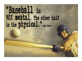 Baseball is 90% Mental. The other half is the physical. -Yogi Berra Lámina por Sports Mania