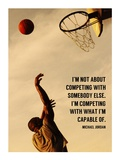 Compete With What You're Capable Of Kunstdrucke von  Sports Mania