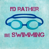 I'd Rather Be Swimming Print by  Sports Mania