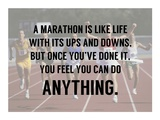 A Marathon is Like Life Print by  Sports Mania