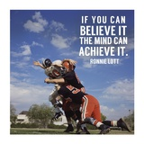 If You Can Believe It the Mind Can Achieve It Poster by  Sports Mania