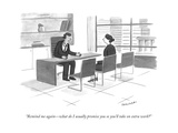 """Remind me again—what do I usually promise you so you'll take on extra wor - New Yorker Cartoon Premium Giclee Print by Drew Panckeri"