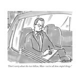 """Don't worry about the two billion, Max—we've all done stupid things."" - New Yorker Cartoon Premium Giclee Print by Michael Crawford"