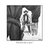 """Your barn door is open."" - New Yorker Cartoon Giclee Print by Harry Bliss"