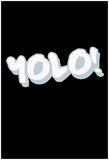Y.O.L.O! - Tag Posters
