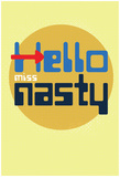 Hello, Miss Nasty Posters