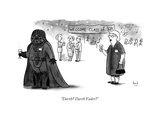 """Darth? Darth Vader?"" - New Yorker Cartoon Premium Giclee Print by Bob Eckstein"