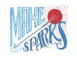 Make Sparks Fly Giclee Print by CJ Hughes