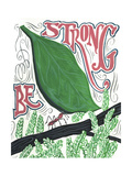 Be Strong Giclee Print by CJ Hughes