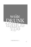 Write drunk edit sober Giclee Print by Kimberly Glover