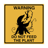 Don't Feed the Plant Giclee Print by Tina Lavoie