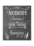 Nobody Leaves This House Hungry Chalk Giclee Print by Leslie Wing