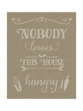 Nobody Leaves This House Hungry Burlap Texture Giclee Print by Leslie Wing