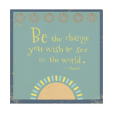 Be the Change Giclee Print by Tammy Kushnir