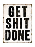 Get Shit Done 2 Giclee Print by  Retroplanet