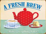 A Fresh Brew Tin Sign
