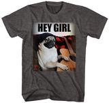 Doug the Pug- Hey Girl Shirts
