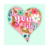 Be You Tiful Poster by Bella Dos Santos