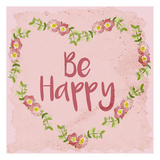 Be Happy Posters by Kimberly Allen