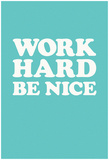 Work Hard Be Nice - Mint Poster