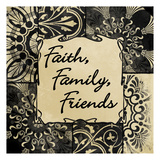 Faith Family Friends Posters by Jace Grey