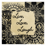 Live Love Laugh Art by Jace Grey