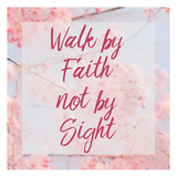 Walk By Faith Prints by Kimberly Allen