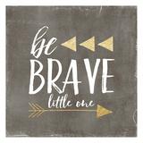 Be Brave Glitter Prints by Gigi Louise