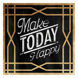 Make Today Happy Posters by Jace Grey