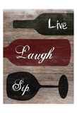 Live Laugh Sip Prints by Sheldon Lewis