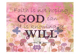 Faith is Poster by Kimberly Allen