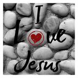 I Love You Jesus Prints by Sheldon Lewis