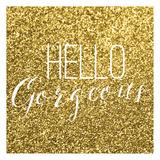Hello Gorgeous Posters by Gigi Louise