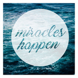 Miracles Happen Prints by Cynthia Alvarez