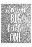 Dream Big Print by Gigi Louise