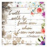 Walk By Faith Prints by Jace Grey