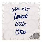 You Are Loved Posters by Kimberly Allen