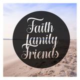Faith Family Friends Affiches par Cynthia Alvarez
