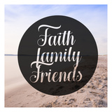 Faith Family Friends Prints by Cynthia Alvarez