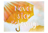 Never Stop Prints by Kimberly Allen