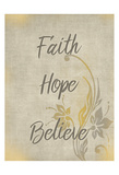 Faith Hope Believe Posters by Kimberly Allen