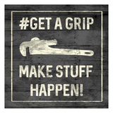 Get A Grip Posters by Sheldon Lewis