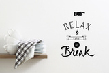 Relax & Take a Break Wall Decal