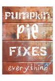 Pumpkin Pie Fixes Everything Prints by Sheldon Lewis