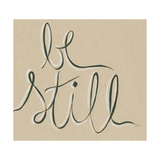 Be Still Poster by Anne Seay
