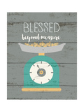 Blessed Beyond Measure Poster by Jo Moulton