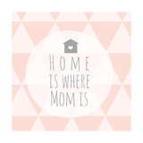 Home Is Where Mom Is Planscher av Anna Quach