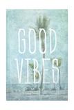 Good Vibes Prints by Romona Murdock
