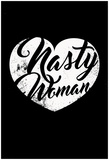 Nasty Woman (Black & White) Poster