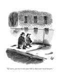 """Of course, you try to raise your kids so they won't need lawyers."" - New Yorker Cartoon Premium Giclee Print by Frank Cotham"
